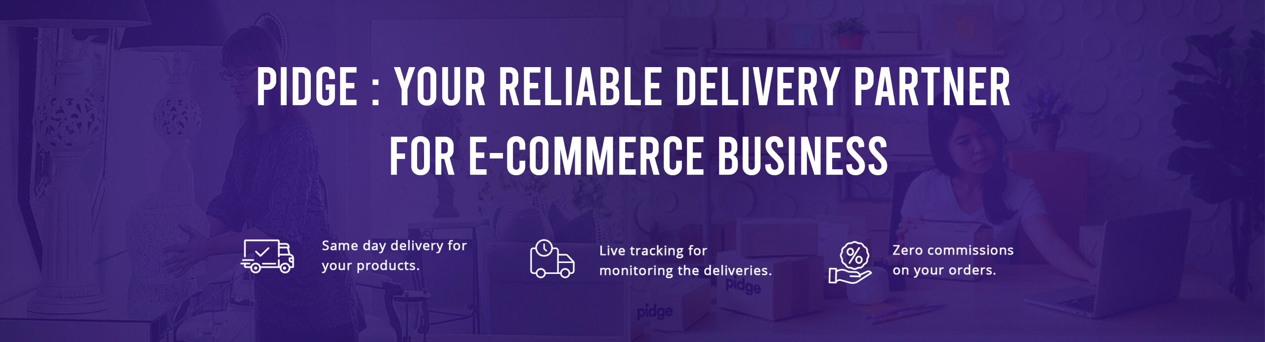 WHY YOUR E-COMMERCE ENTERPRISE NEEDS A RELIABLE DELIVERY PARTNER - Pidge